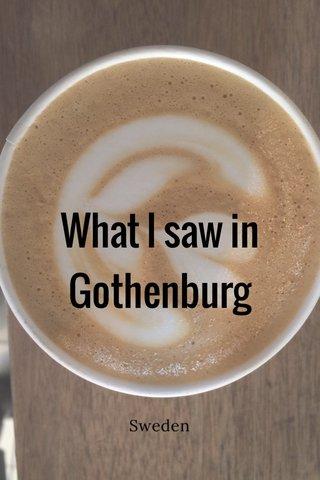 What I saw in Gothenburg Sweden