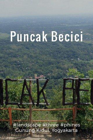 Puncak Becici #landscape #three #phines Gunung Kidul, Yogyakarta