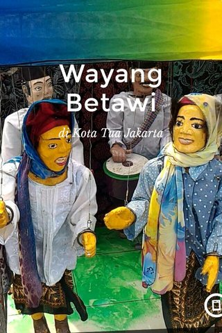 Wayang Betawi di Kota Tua Jakarta