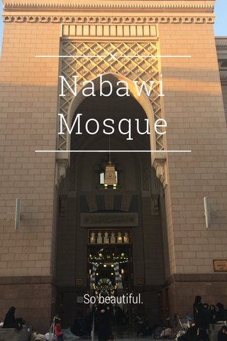 Nabawi Mosque So beautiful.