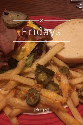 Fridays   Burger  