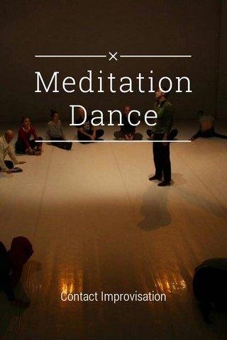 Meditation Dance Contact Improvisation