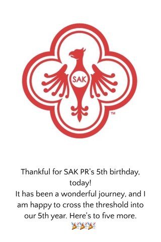 Thankful for SAK PR's 5th birthday, today! It has been a wonderful journey, and I am happy to cross the threshold into our 5th year. Here's to five more. 🎉🎉🎉