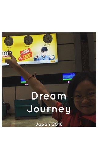 Dream Journey Japan 2016