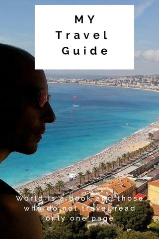 MY Travel Guide World is a book and those who do not travel read only one page
