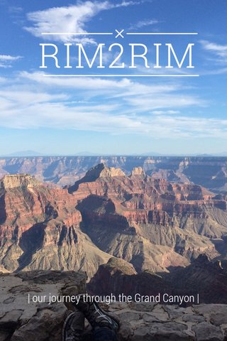 RIM2RIM   our journey through the Grand Canyon  