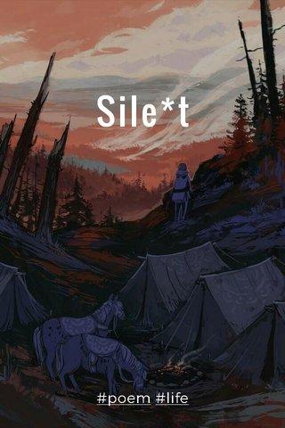 Sile*t #poem #life