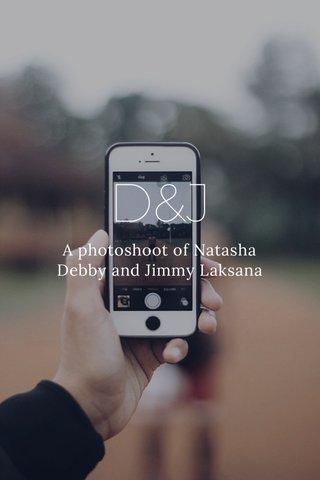 D&J A photoshoot of Natasha Debby and Jimmy Laksana