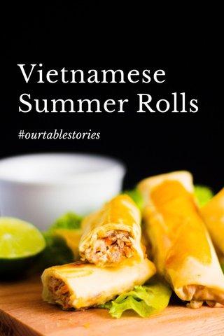 Vietnamese Summer Rolls #ourtablestories