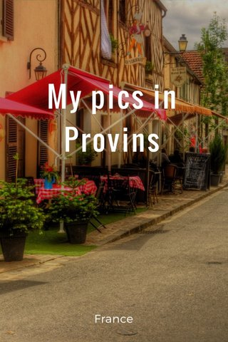 My pics in Provins France