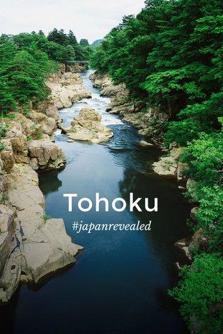 Tohoku #japanrevealed