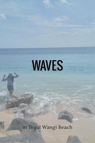 WAVES in Tegal Wangi Beach