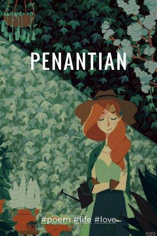 PENANTIAN #poem #life #love