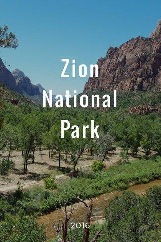 Zion National Park 2016