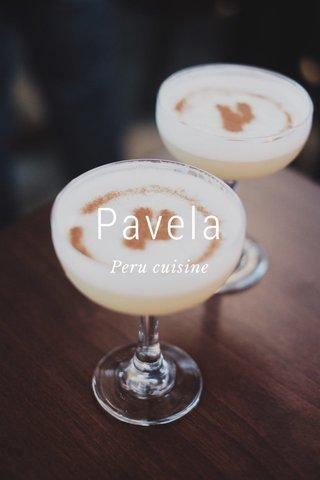 Pavela Peru cuisine