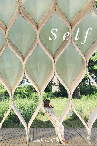 Self #stellerself