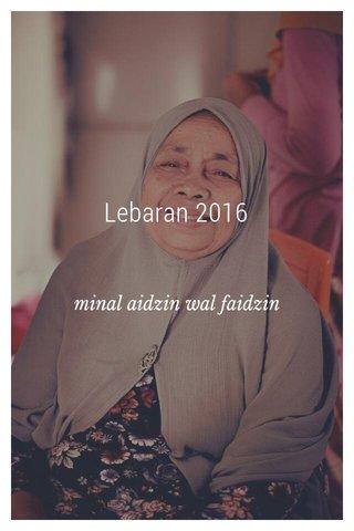 Lebaran 2016 minal aidzin wal faidzin