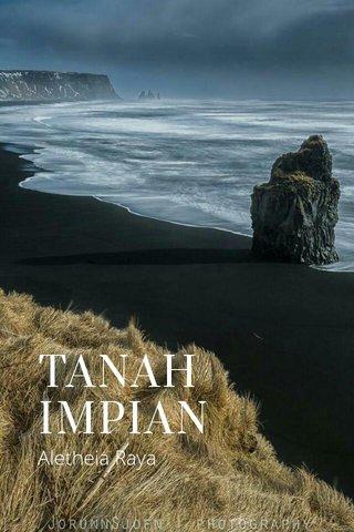 TANAH IMPIAN Aletheia Raya