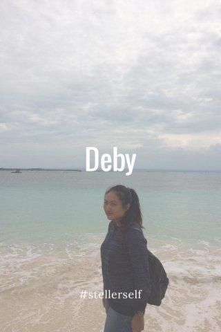 Deby #stellerself