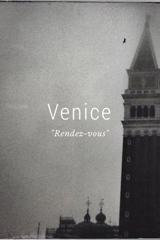 """Venice """"Rendez-vous"""""""