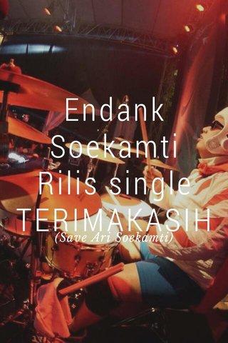 Endank Soekamti Rilis single TERIMAKASIH dan Perkenalan The Super SAS (Save Ari Soekamti)