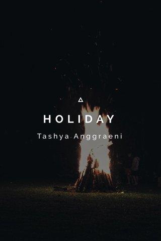 HOLIDAY Tashya Anggraeni