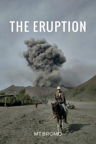 THE ERUPTION MT.BROMO