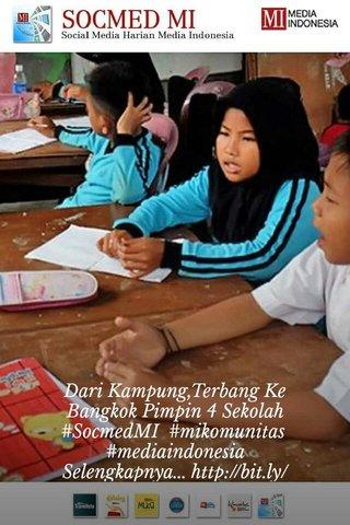 Dari Kampung,Terbang Ke Bangkok Pimpin 4 Sekolah #SocmedMI #mikomunitas #mediaindonesia Selengkapnya...http://bit.ly/2aehenT