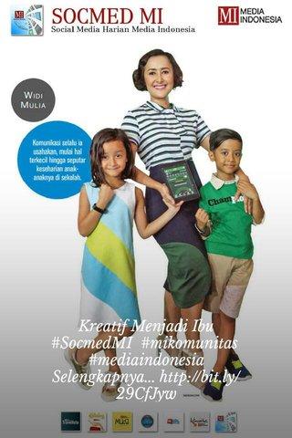 Kreatif Menjadi Ibu #SocmedMI #mikomunitas #mediaindonesia Selengkapnya...http://bit.ly/29CfJyw