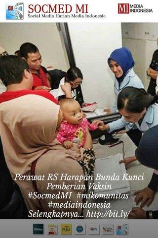 Perawat RS Harapan Bunda Kunci Pemberian Vaksin #SocmedMI #mikomunitas #mediaindonesia Selengkapnya...http://bit.ly/29HSnsV