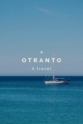 OTRANTO A travel