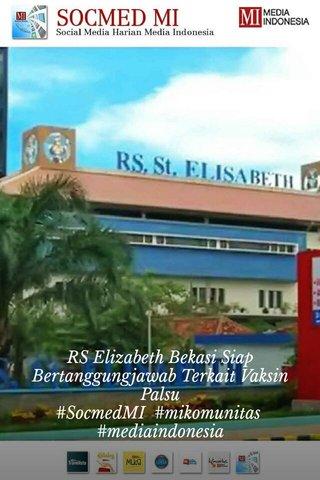 RS Elizabeth Bekasi Siap Bertanggungjawab Terkait Vaksin Palsu #SocmedMI #mikomunitas #mediaindonesia Selengkapnya...http://bit.ly/29XsK88