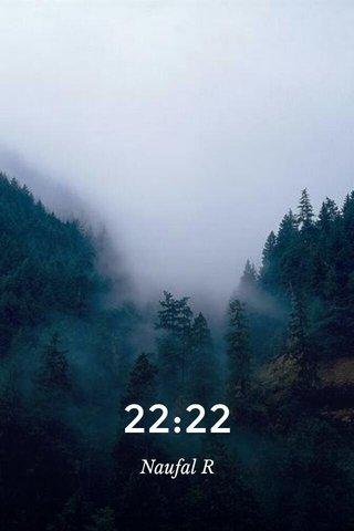 22:22 Naufal R