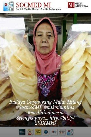 Budaya Guyub yang Mulai Hilang #SocmedMI #mikomunitas #mediaindonesia Selengkapnya...http://bit.ly/29IXMkO