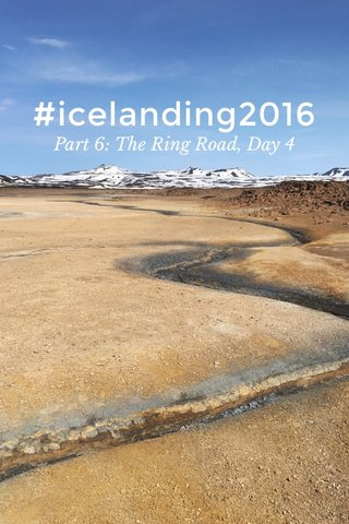 #icelanding2016 Part 6: The Ring Road, Day 4
