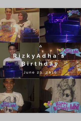 RizkyAdha's Birthday June 23, 2016