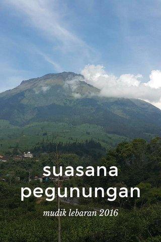 suasana pegunungan mudik lebaran 2016