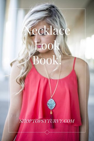 Necklace Look Book! SHOPTOPSYTURVY.COM