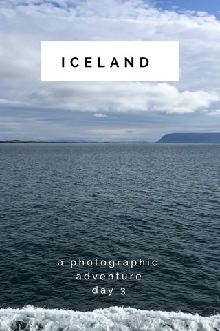 ICELAND a photographic adventure day 3