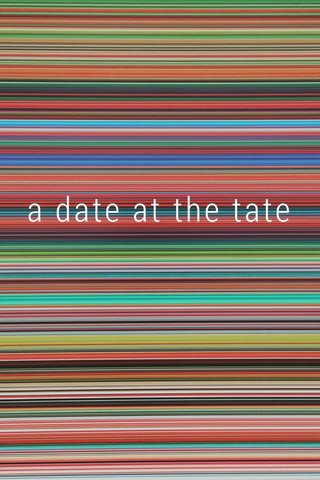 a date at the tate