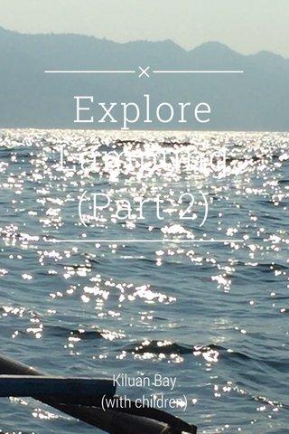 Explore Lampung (Part 2) Kiluan Bay (with children)