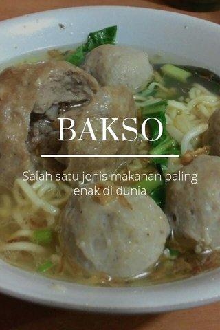 BAKSO Salah satu jenis makanan paling enak di dunia