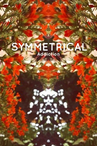 SYMMETRICAL Addiction