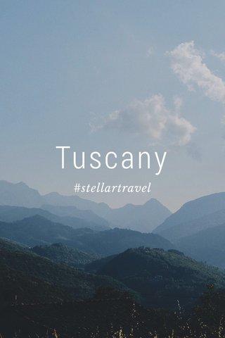 Tuscany #stellartravel