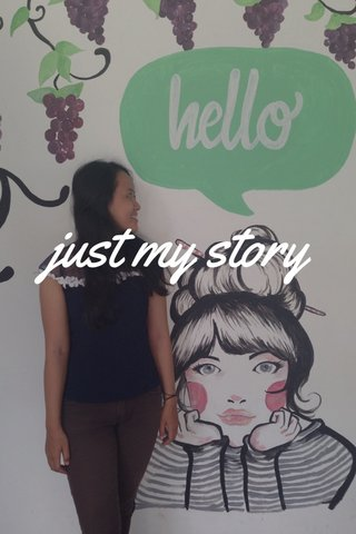 just my story