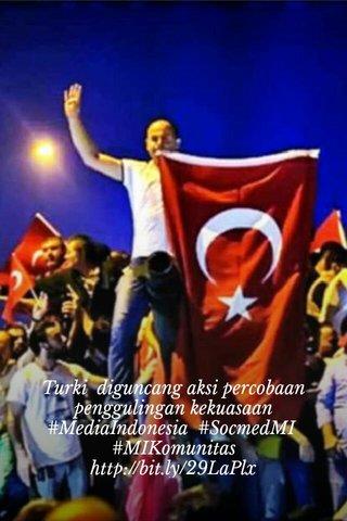 Turki diguncang aksi percobaan penggulingan kekuasaan #MediaIndonesia #SocmedMI #MIKomunitas http://bit.ly/29LaPlx