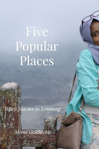 Five Popular Places When You are in Lembang Meine Geschichte