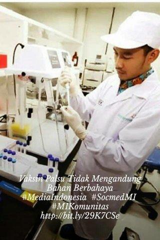 Vaksin Palsu Tidak Mengandung Bahan Berbahaya #MediaIndonesia #SocmedMI #MIKomunitas http://bit.ly/29K7CSe