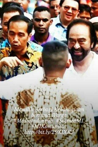 Memilih Berbagi Kebahagiaan bersama Warga #MediaIndonesia #SocmedMI #MIKomunitas http://bit.ly/29XIXKJ