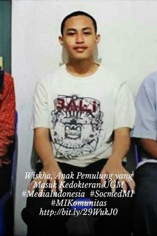 Wiskha, Anak Pemulung yang Masuk Kedokteran UGM #MediaIndonesia #SocmedMI #MIKomunitas http://bit.ly/29WukJ0